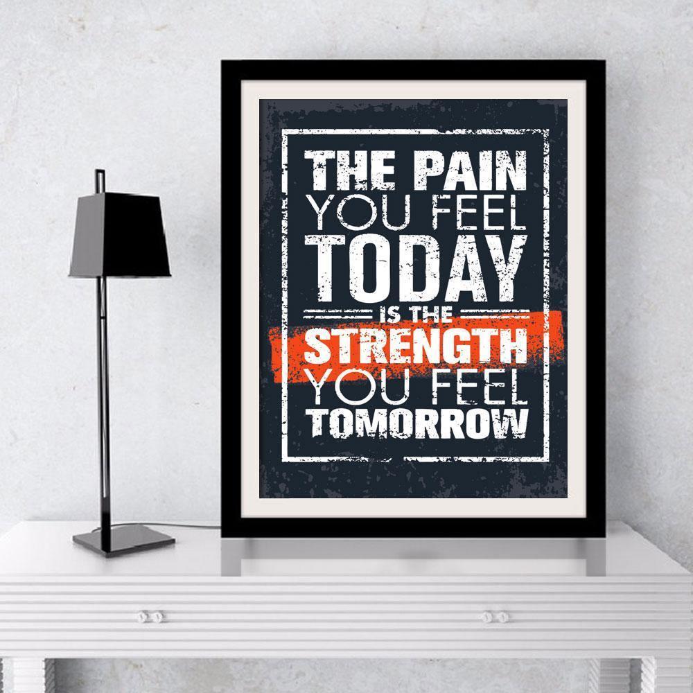 Pain Today Strength Tomorrow - DrunkArtist